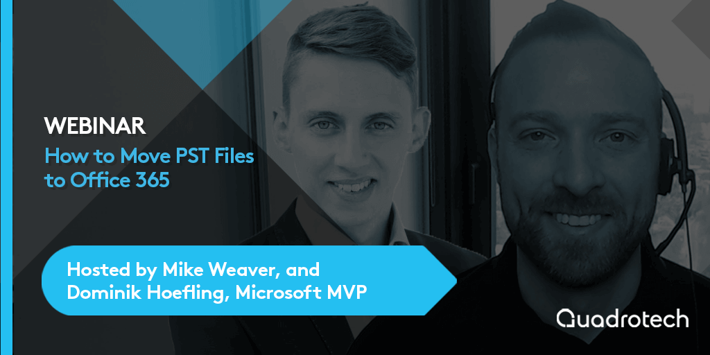 Dominik Hoefling and Mike Weaver promoting their webinar on how to move PST files to online archive or O365 user mailboxes